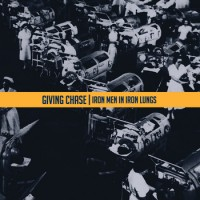Giving Chase - Iron Men in Iron Lungs (Cover Artwork)