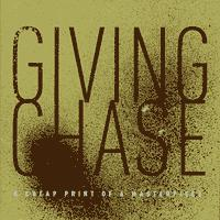 Giving Chase - A Cheap Print of a Masterpiece (Cover Artwork)