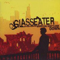 Glasseater - Everything Is Beautiful When You Don't Look Down (Cover Artwork)