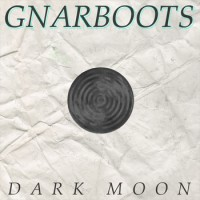 Gnarboots - Dark Moon [EP] (Cover Artwork)