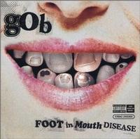 Gob - Foot In Mouth Disease (Cover Artwork)