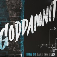 Goddamnit - How to Take the Burn (Cover Artwork)