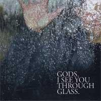 Gods - I See You Through Glass (Cover Artwork)