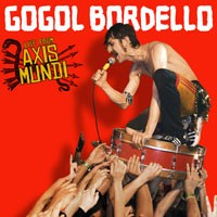 Gogol Bordello - Live from Axis Mundi [CD/DVD] (Cover Artwork)