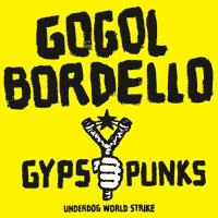 Gogol Bordello - Gypsy Punks: Underdog World Strike (Cover Artwork)