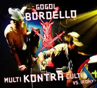 Gogol Bordello - Multi Kontra Culti Vs. Irony (Cover Artwork)