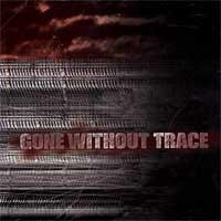 Gone Without Trace - Gone Without Trace (Cover Artwork)