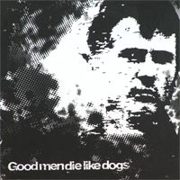 Good Men Die Like Dogs - Good Men Die Like Dogs [10-inch] (Cover Artwork)