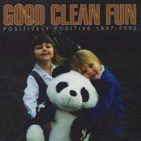 Good Clean Fun - Positively Positive 1997-2002 (Cover Artwork)
