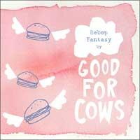Good For Cows - Bebop Fantasy (Cover Artwork)