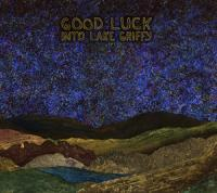 Good Luck - Into Lake Griffy (Cover Artwork)