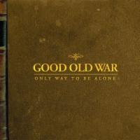 Good Old War - Only Way to Be Alone (Cover Artwork)