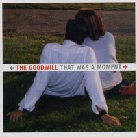 The Goodwill - That Was A Moment (Cover Artwork)