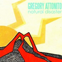 Gregory Attonito - Natural Disaster [10-inch] (Cover Artwork)