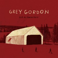 Grey Gordon - Still At Home Here [EP] (Cover Artwork)