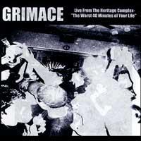 Grimace - Live from the Heritage Complex - The Worst 40 Minutes of Your Life (Cover Artwork)
