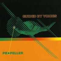 Guided by Voices - Propeller (Cover Artwork)