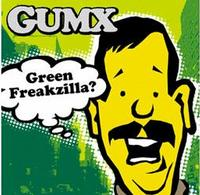 GUMX - Green Freakzilla? (Cover Artwork)