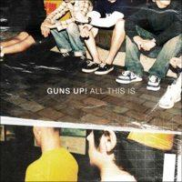 Guns Up! - All This Is (Cover Artwork)