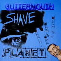 Guttermouth - Shave the Planet (Cover Artwork)