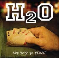 H2O - Nothing to Prove (Cover Artwork)