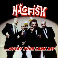Hagfish - ...Rocks Your Lame Ass (Cover Artwork)