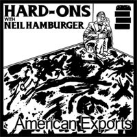 Hard-Ons with Neil Hamburger - American Exports [7-inch] (Cover Artwork)