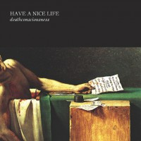 Have A Nice Life - Deathconsciousness [Reissue] (Cover)