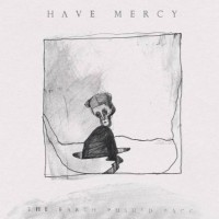 Have Mercy - The Earth Pushed Back (Cover Artwork)