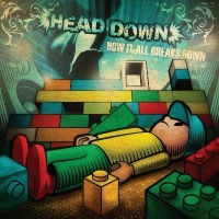 Head Down - How It All Breaks Down (Cover Artwork)