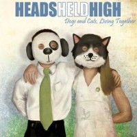 Heads Held High - Dogs and Cats, Living Together (Cover Artwork)