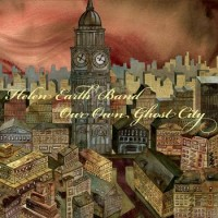 Helen Earth Band - Our Own Ghost City (Cover Artwork)
