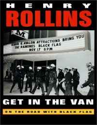 Henry Rollins - Get in the Van [book] (Cover Artwork)