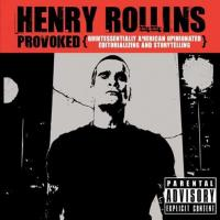 Henry Rollins - Provoked {Quintessentially American Opinionated Editorializing & Storytelling} (Cover Artwork)