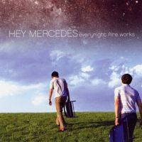 Hey Mercedes - Everynight Fire Works (Cover Artwork)
