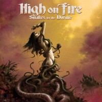 High on Fire - Snakes for the Divine (Cover Artwork)