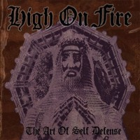 High on Fire - The Art of Self Defense [reissue] (Cover Artwork)