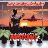 High School Football Heroes - Close Only Counts In Horseshoes & Handgrenades (Cover Artwork)