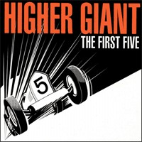 Higher Giant - The First Five [7 inch] (Cover Artwork)