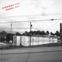 Highway Cross - Run Dry [7-inch] (Cover Artwork)