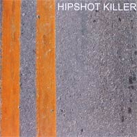 Hipshot Killer - Hipshot Killer (Cover Artwork)