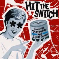 Hit the Switch - Domestic Tranquility and Social Justice (Cover Artwork)
