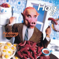 Hog - Nothing Sacred (Cover Artwork)