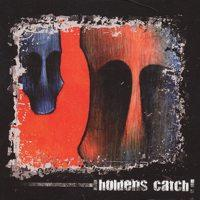 Holdens Catch - Holdens Catch (Cover Artwork)