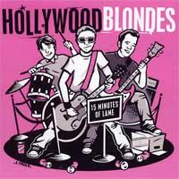 Hollywood Blondes - 15 Minutes of Lame (Cover Artwork)