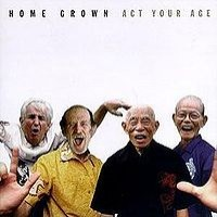 Home Grown - Act Your Age (Cover Artwork)