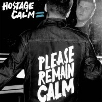 Hostage Calm - Please Remain Calm (Cover Artwork)