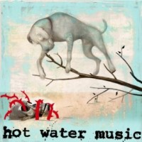 Hot Water Music - The Fire, The Steel, The Tread / Adds Up to Nothing (Cover Artwork)