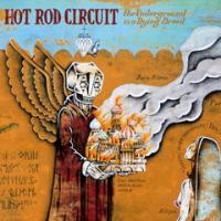 Hot Rod Circuit - The Underground Is a Dying Breed (Cover Artwork)