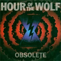 Hour of the Wolf - Obsolete (Cover Artwork)